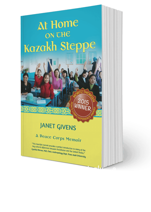 At Home on the Kazakh Steppe, A Peace Corps Memoir by Janet Givens